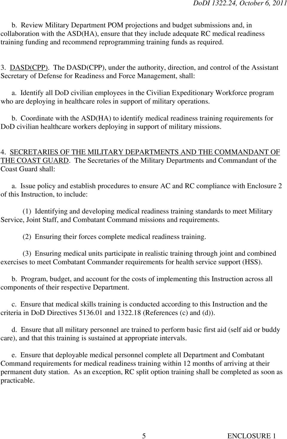 Identify all DoD civilian employees in the Civilian Expeditionary Workforce program who are deploying in healthcare roles in support of military operations. b.