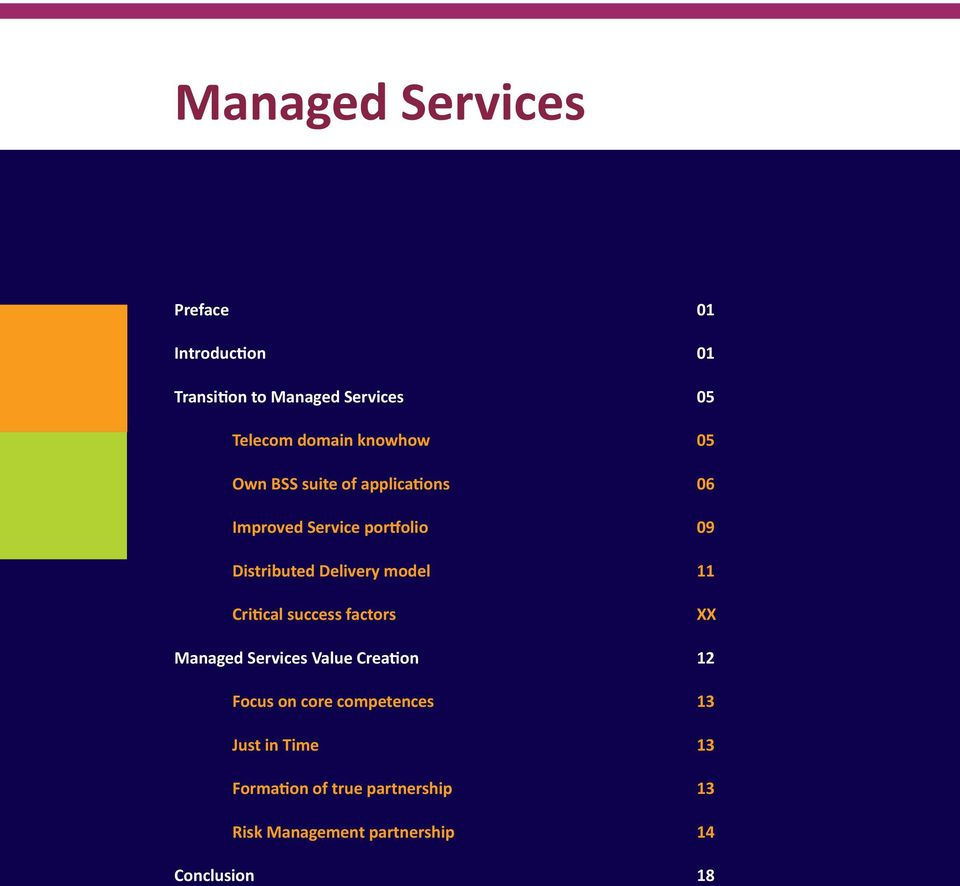 model 11 Critical success factors XX Managed Services Value Creation 12 Focus on core