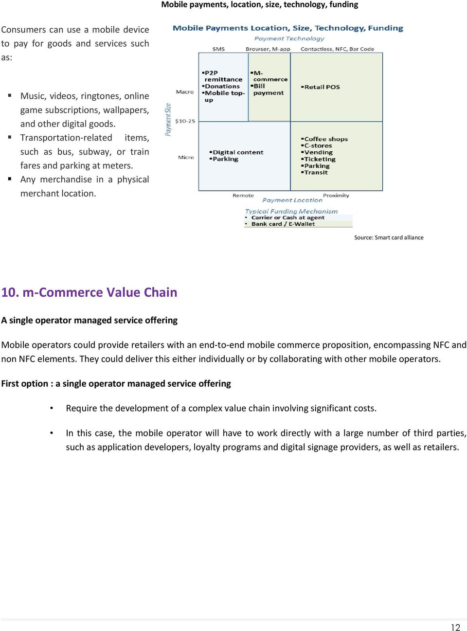 m-commerce Value Chain A single operator managed service offering Mobile operators could provide retailers with an end-to-end mobile commerce proposition, encompassing NFC and non NFC elements.