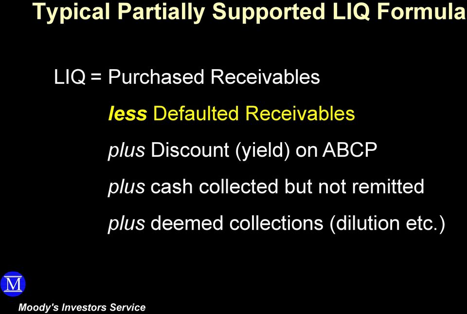 (yied) on ABCP pus cash coected but not remitted pus