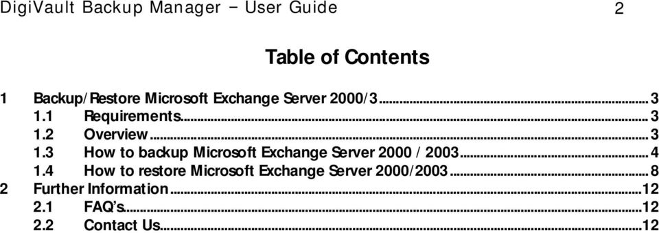 .. 4 1.4 How to restore Microsoft Exchange Server 2000/2003.