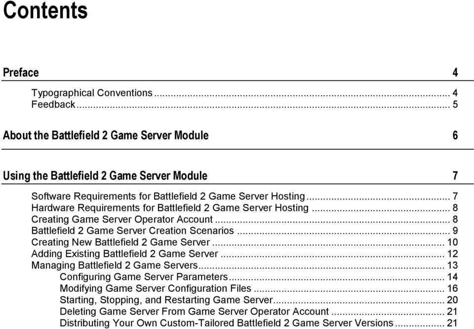 .. 7 Hardware Requirements for Battlefield 2 Game Server Hosting... 8 Creating Game Server Operator Account... 8 Battlefield 2 Game Server Creation Scenarios.