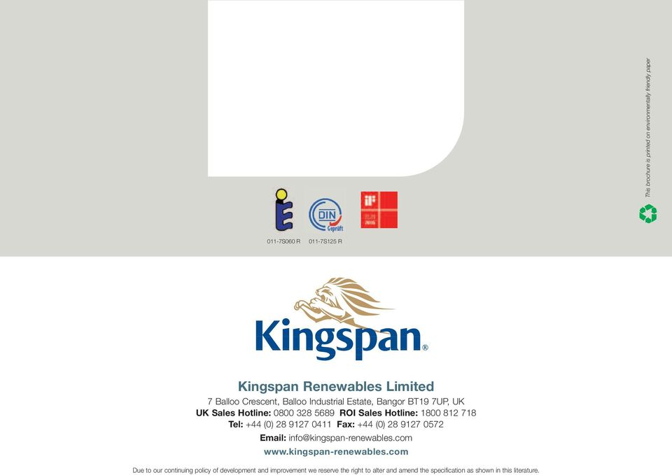 +44 (0) 28 9127 0411 Fax: +44 (0) 28 9127 0572 Email: info@kingspan-renewables.