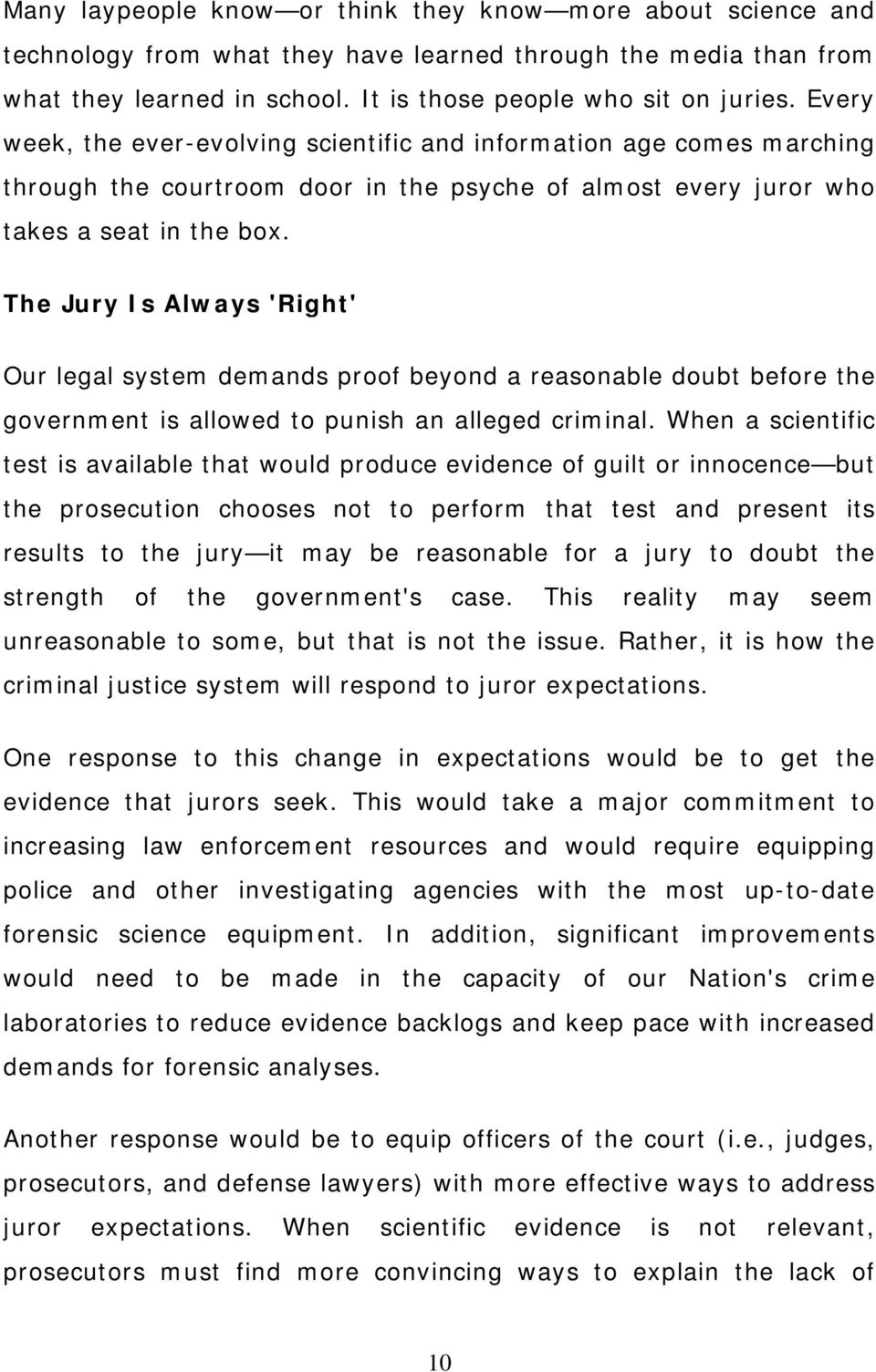 The Jury Is Always 'Right' Our legal system demands proof beyond a reasonable doubt before the government is allowed to punish an alleged criminal.
