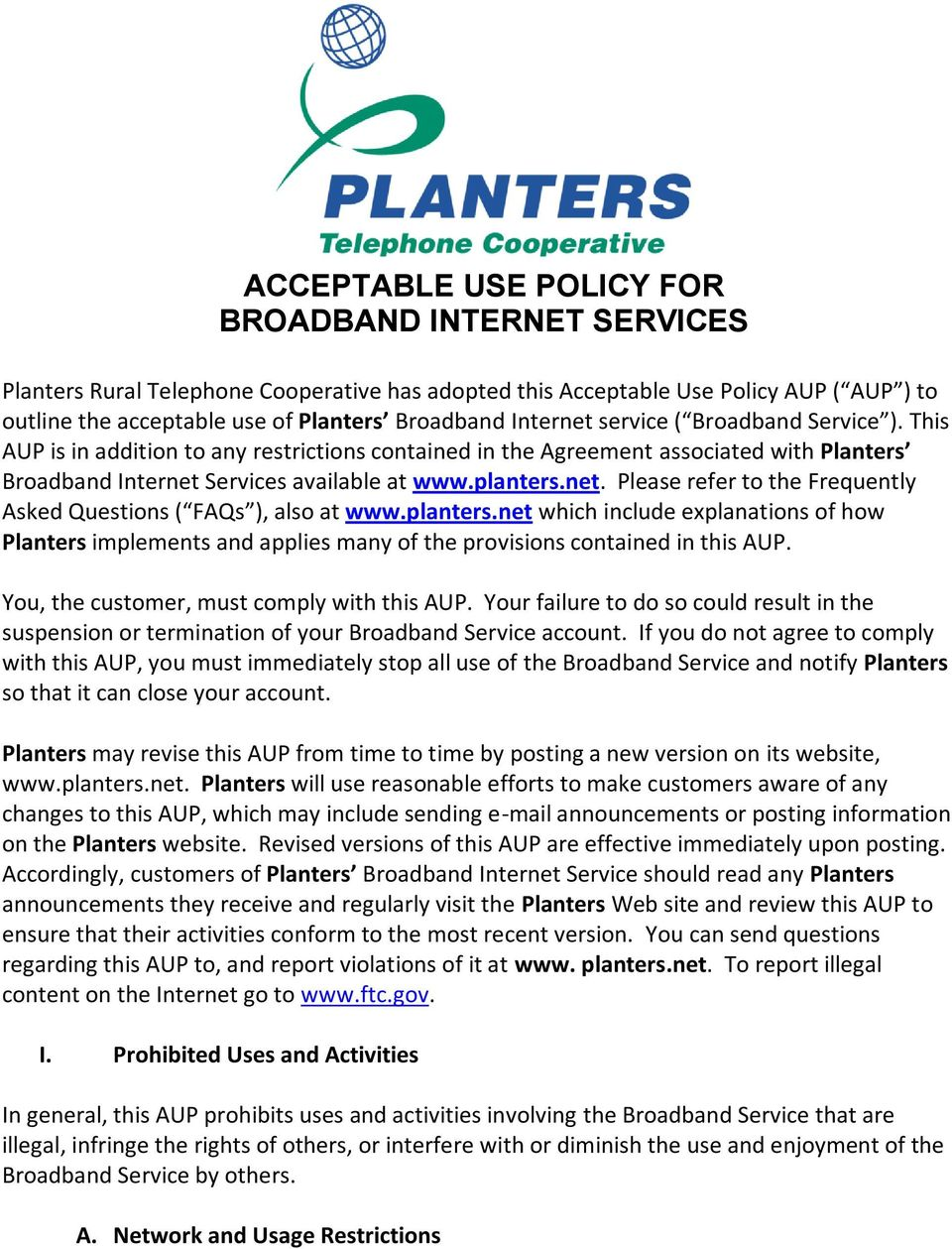 planters.net which include explanations of how Planters implements and applies many of the provisions contained in this AUP. You, the customer, must comply with this AUP.