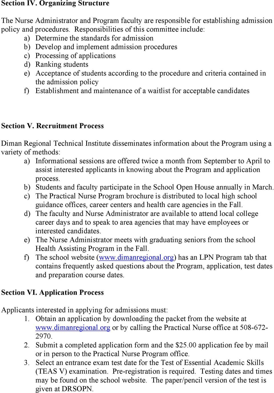 students according to the procedure and criteria contained in the admission policy f) Establishment and maintenance of a waitlist for acceptable candidates Section V.