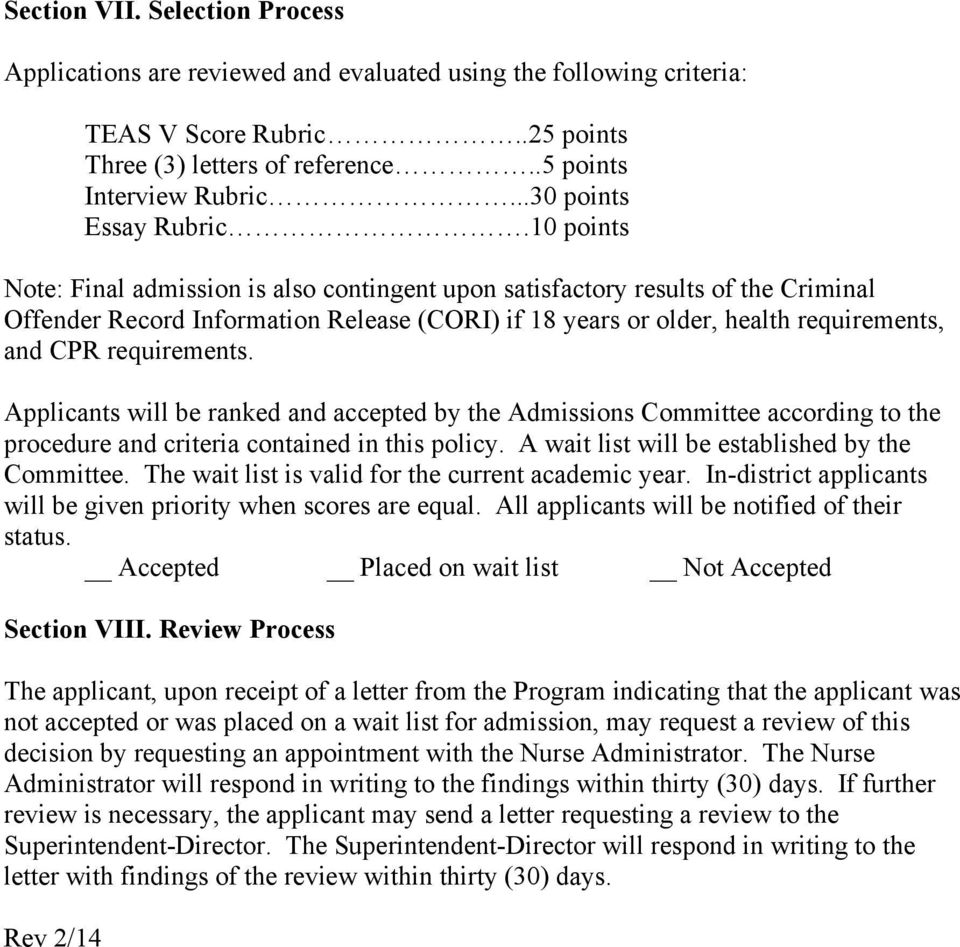 10 points Note: Final admission is also contingent upon satisfactory results of the Criminal Offender Record Information Release (CORI) if 18 years or older, health requirements, and CPR requirements.