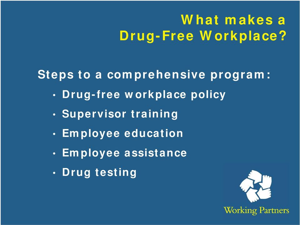 Drug-free workplace policy Supervisor
