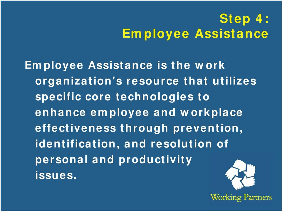 to enhance employee and workplace effectiveness through