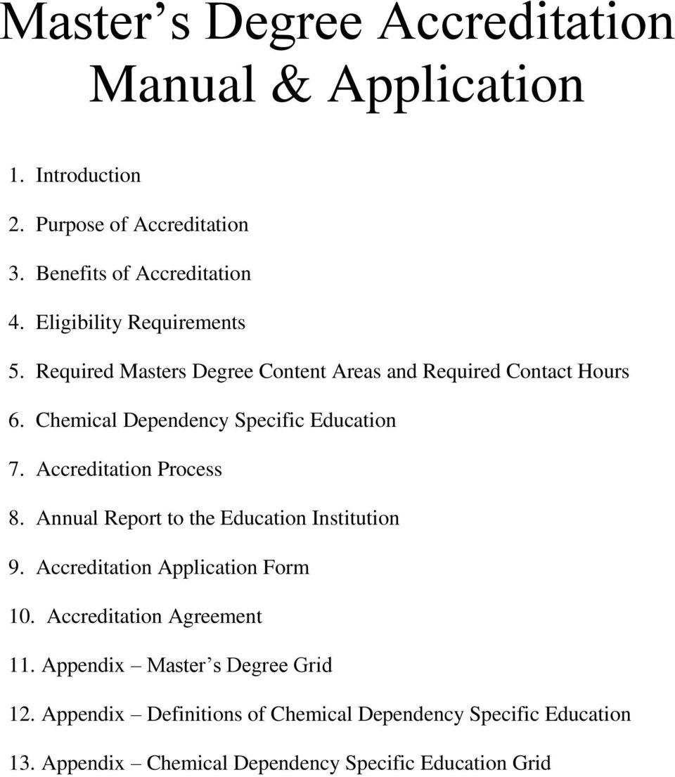 Accreditation Process 8. Annual Report to the Education Institution 9. Accreditation Application Form 10. Accreditation Agreement 11.