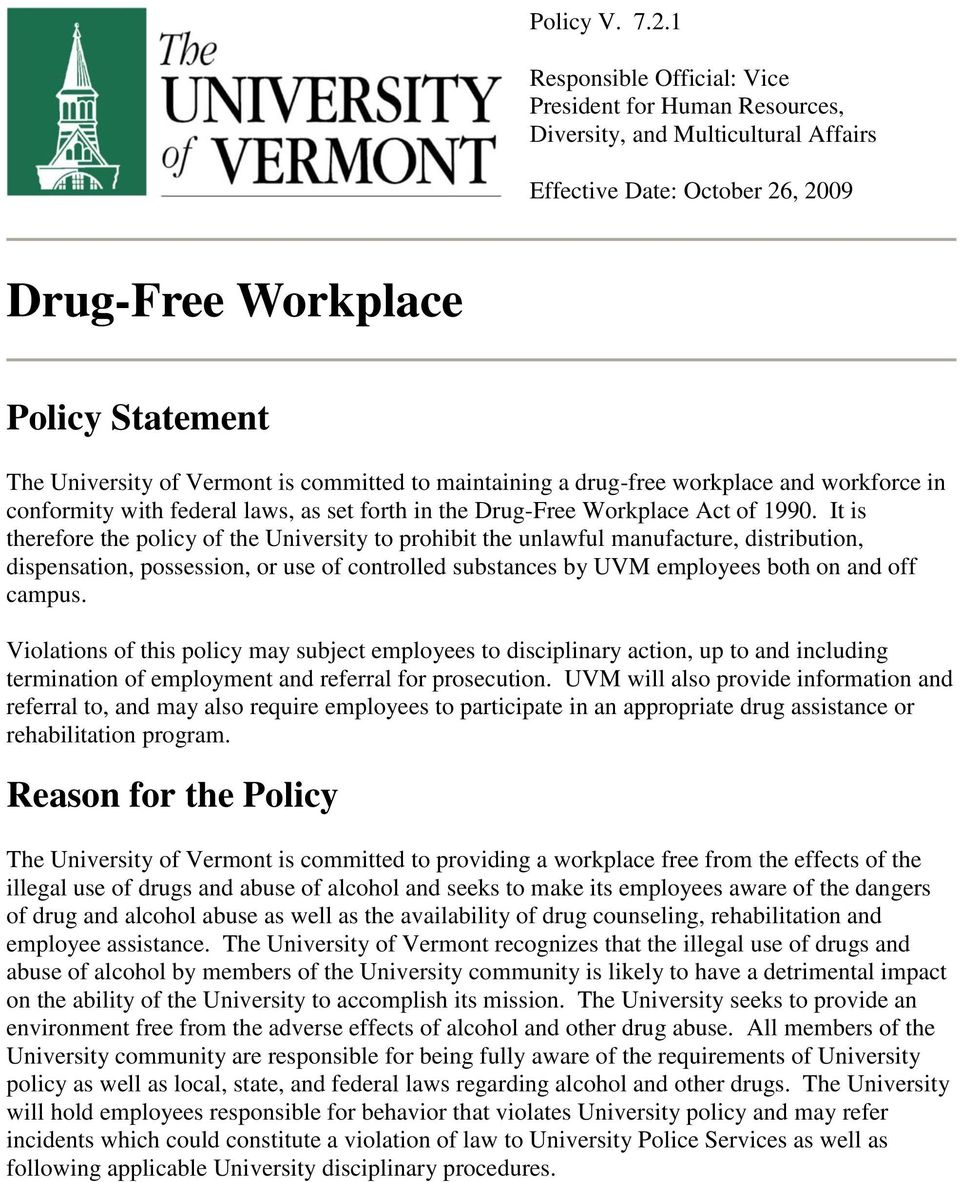 committed to maintaining a drug-free workplace and workforce in conformity with federal laws, as set forth in the Drug-Free Workplace Act of 1990.