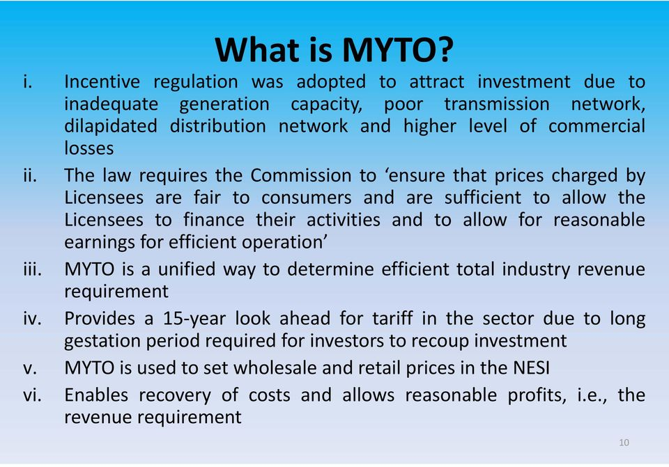 reasonable earnings for efficient operation iii. MYTO is a unified way to determine efficient total industry revenue requirement iv.