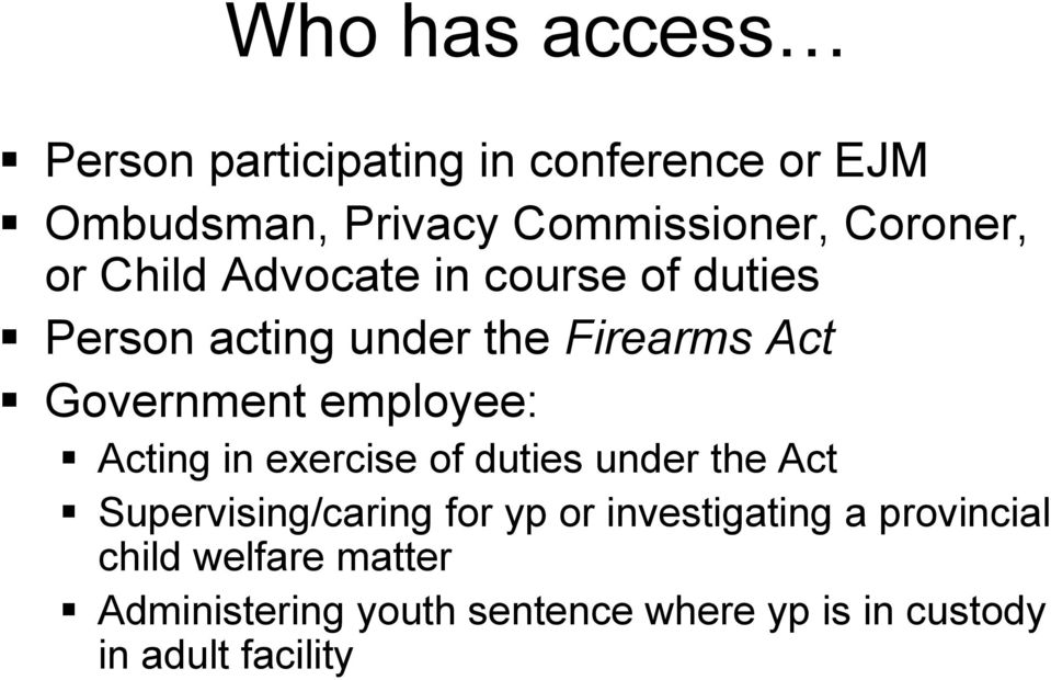 employee: Acting in exercise of duties under the Act Supervising/caring for yp or investigating