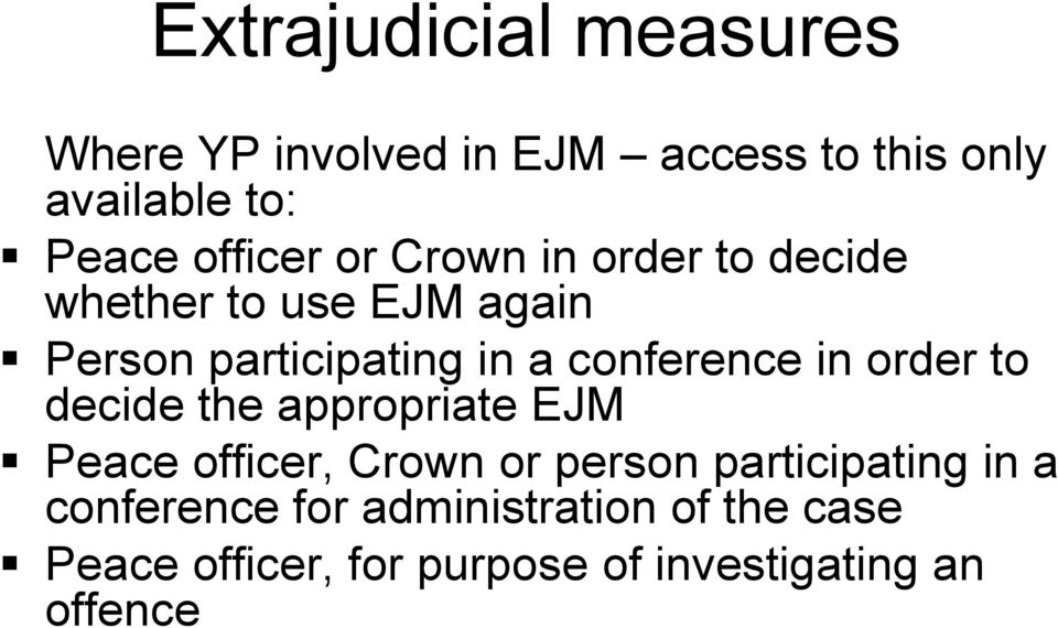 conference in order to decide the appropriate EJM Peace officer, Crown or person