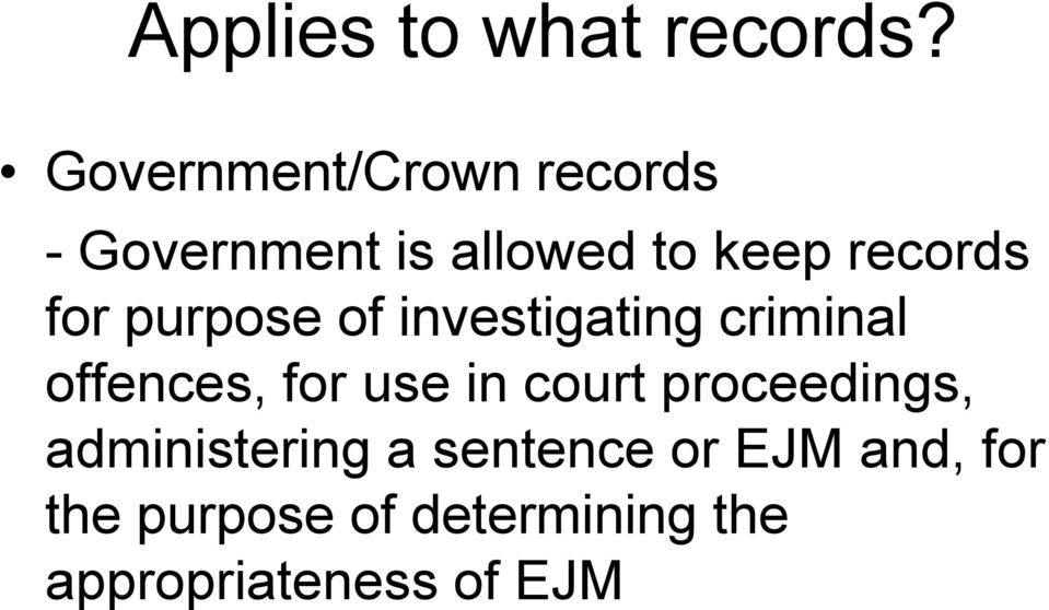 for purpose of investigating criminal offences, for use in court