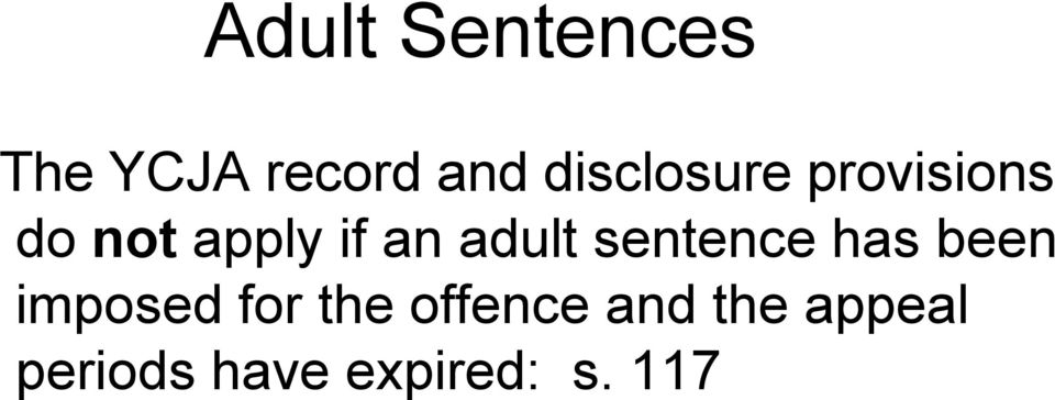 adult sentence has been imposed for the