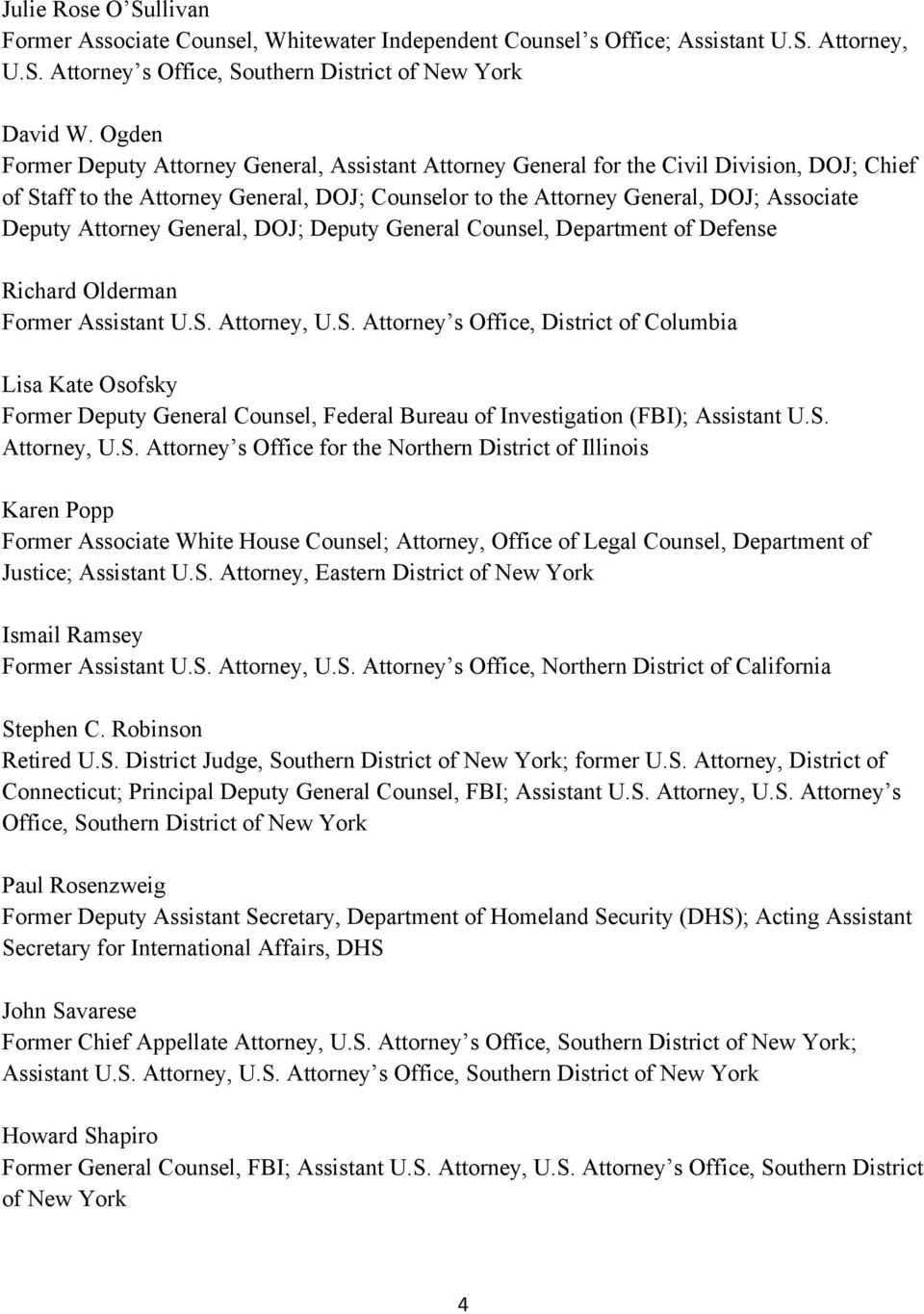 Attorney General, DOJ; Deputy General Counsel, Department of Defense Richard Olderman Former Assistant U.S.