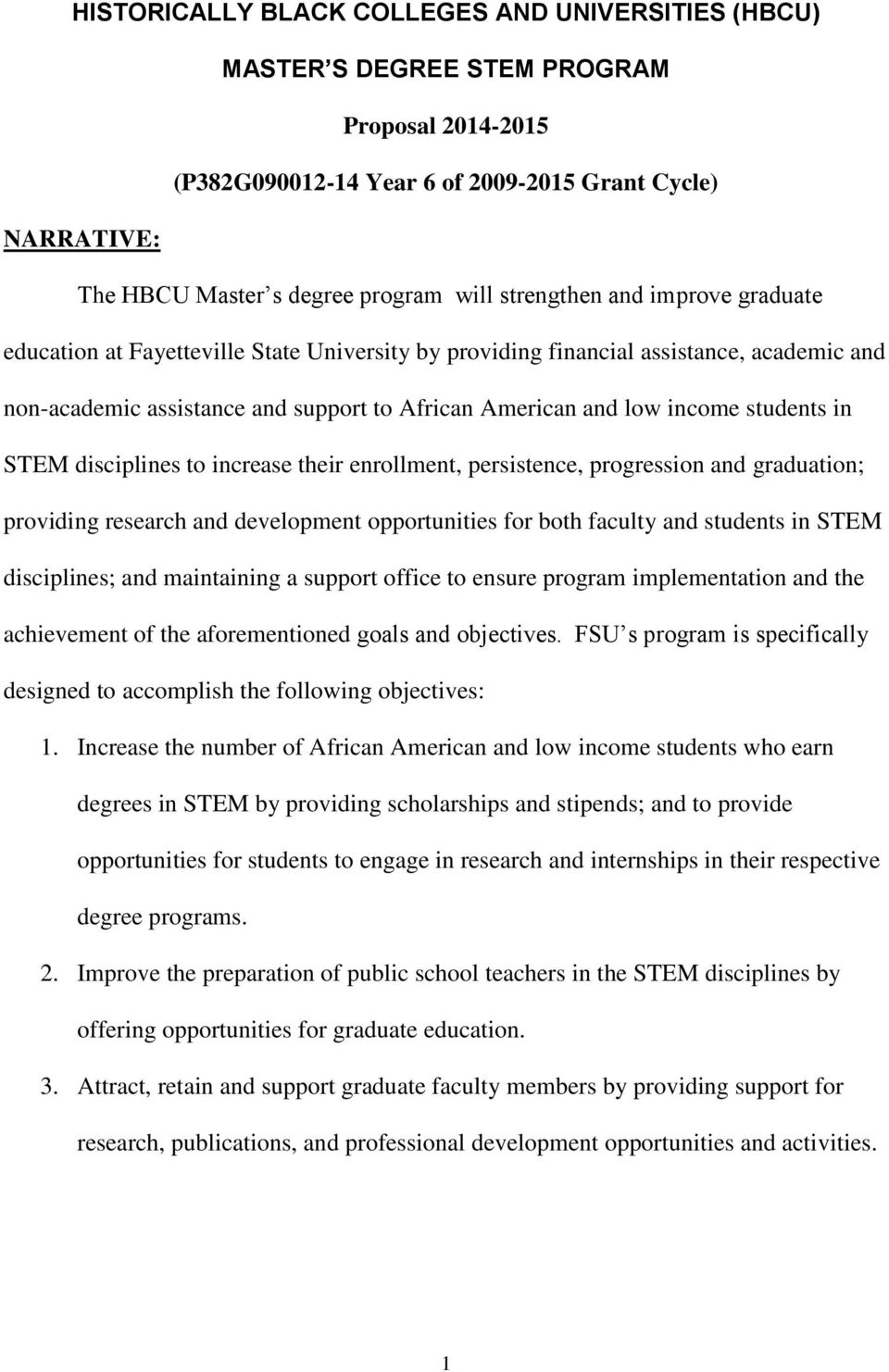 disciplines to increase their enrollment, persistence, progression and graduation; providing research and development opportunities for both faculty and students in STEM disciplines; and maintaining