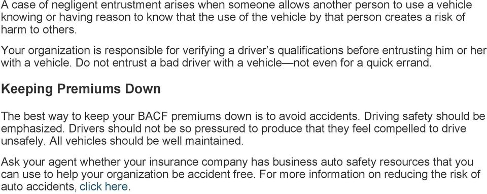 Keeping Premiums Down The best way to keep your BACF premiums down is to avoid accidents. Driving safety should be emphasized.