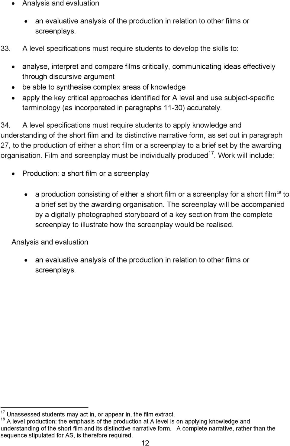synthesise complex areas of knowledge apply the key critical approaches identified for A level and use subject-specific terminology (as incorporated in paragraphs 11-30) accurately. 34.