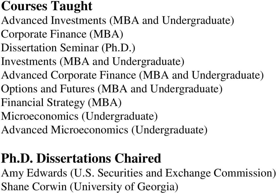 ) Investments (MBA and Undergraduate) Advanced Corporate Finance (MBA and Undergraduate) Options and Futures (MBA