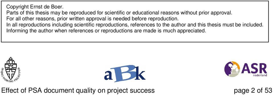 For all other reasons, prior written approval is needed before reproduction.