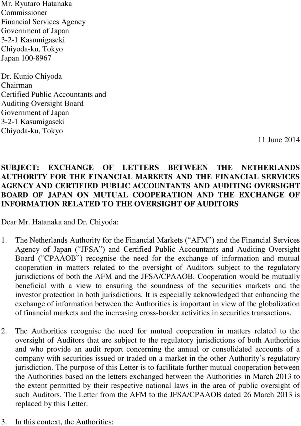 NETHERLANDS AUTHORITY FOR THE FINANCIAL MARKETS AND THE FINANCIAL SERVICES AGENCY AND CERTIFIED PUBLIC ACCOUNTANTS AND AUDITING OVERSIGHT BOARD OF JAPAN ON MUTUAL COOPERATION AND THE EXCHANGE OF