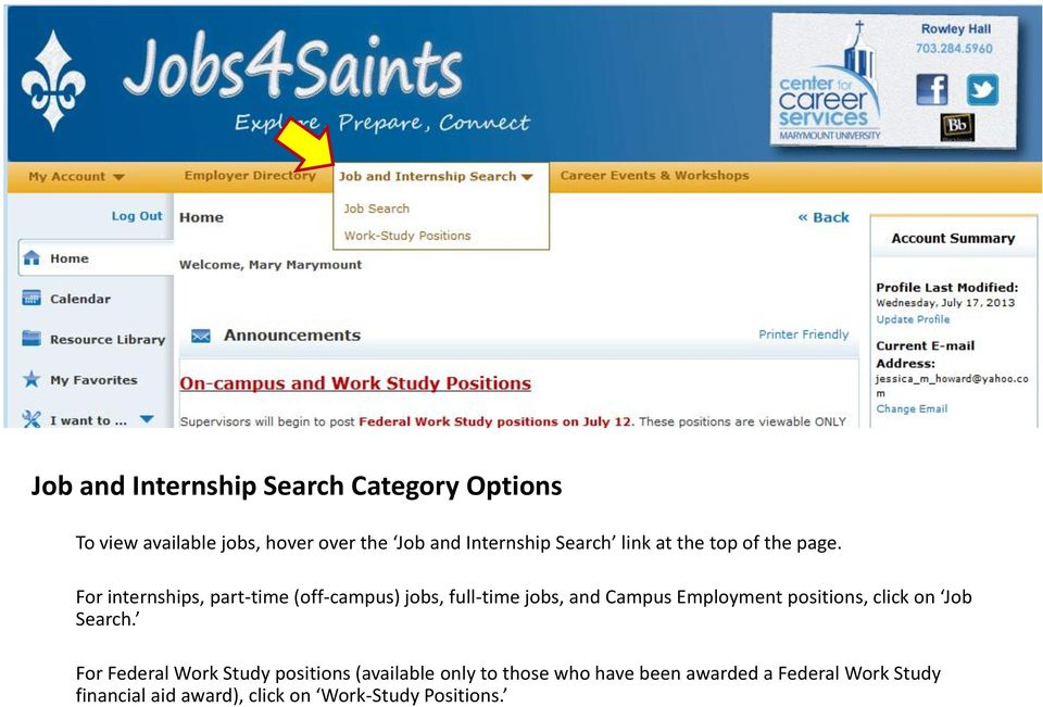For internships, part-time (off-campus) jobs, full-time jobs, and Campus Employment positions, click
