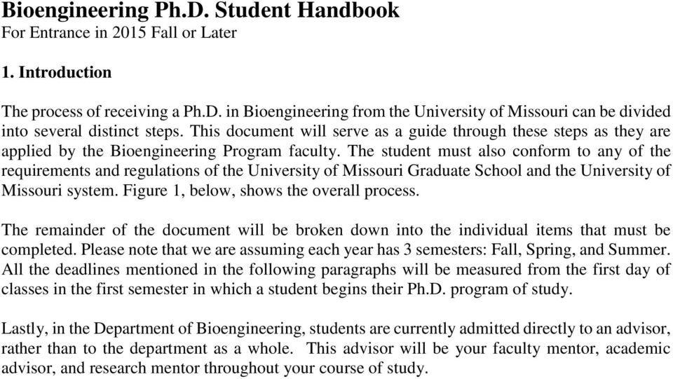 The student must also conform to any of the requirements and regulations of the University of Missouri Graduate School and the University of Missouri system.