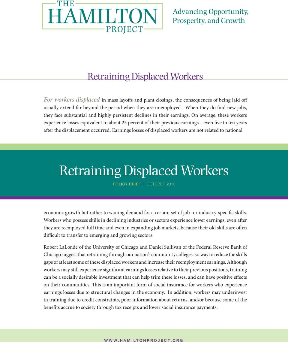 On average, these workers experience losses equivalent to about 25 percent of their previous earnings even five to ten years after the displacement occurred.