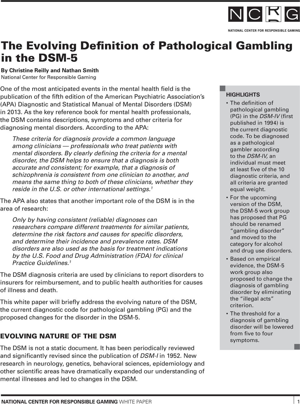 As the key reference book for mental health professionals, the DSM contains descriptions, symptoms and other criteria for diagnosing mental disorders.