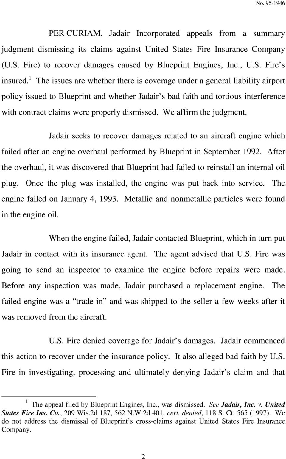 1 The issues are whether there is coverage under a general liability airport policy issued to Blueprint and whether Jadair s bad faith and tortious interference with contract claims were properly