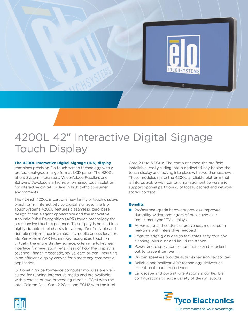 The 42-inch 4200L is part of a new family of touch displays which bring interactivity to digital signage.