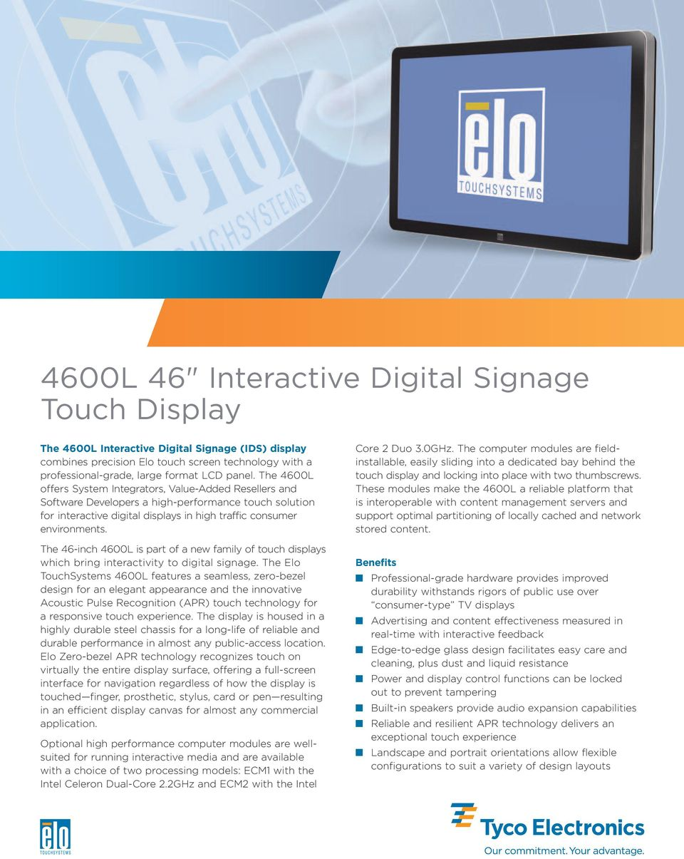 The 46-inch 4600L is part of a new family of touch displays which bring interactivity to digital signage.