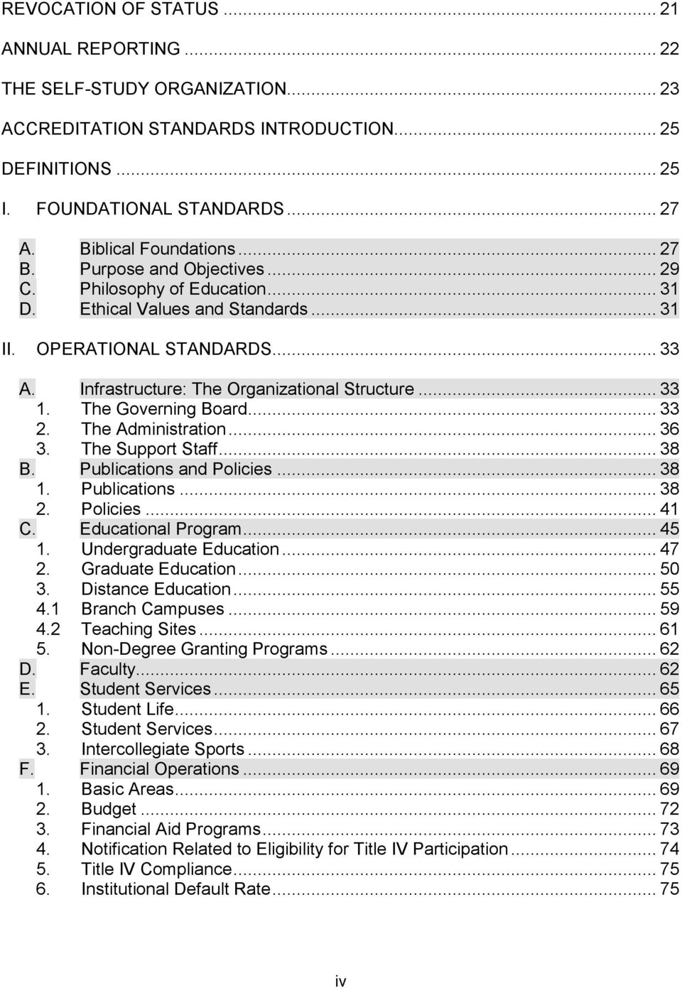 Infrastructure: The Organizational Structure... 33 1. The Governing Board... 33 2. The Administration... 36 3. The Support Staff... 38 B. Publications and Policies... 38 1. Publications... 38 2.