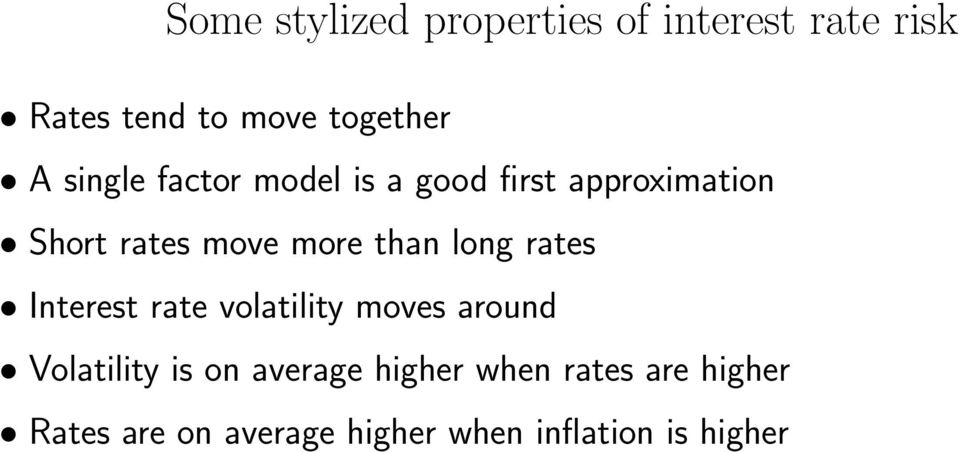 long rates Interest rate volatility moves around Volatility is on average