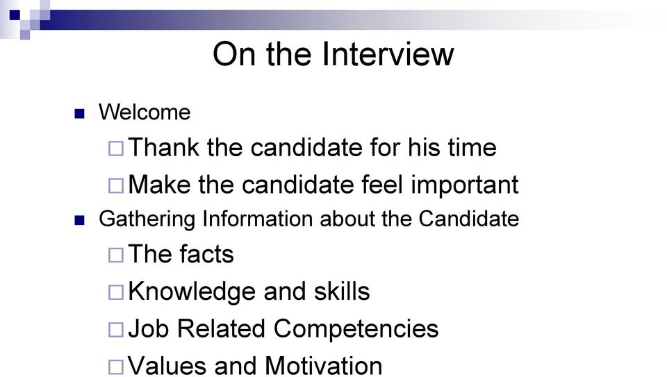 Information about the Candidate The facts Knowledge