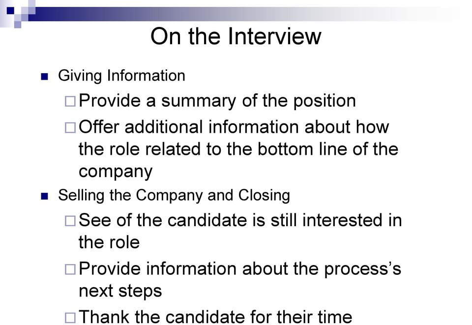 company Selling the Company and Closing See of the candidate is still interested