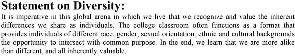 The college classroom often functions as a format that provides individuals of different race, gender, sexual