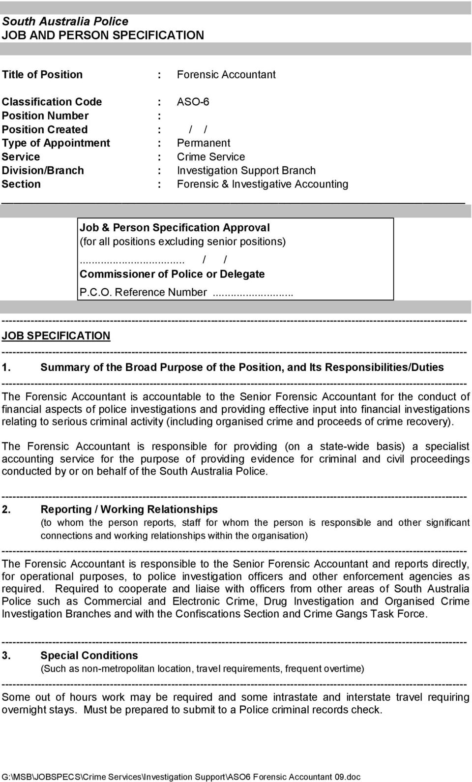 .. / / Commissioner of Police or Delegate P.C.O. Reference Number... JOB SPECIFICATION 1.