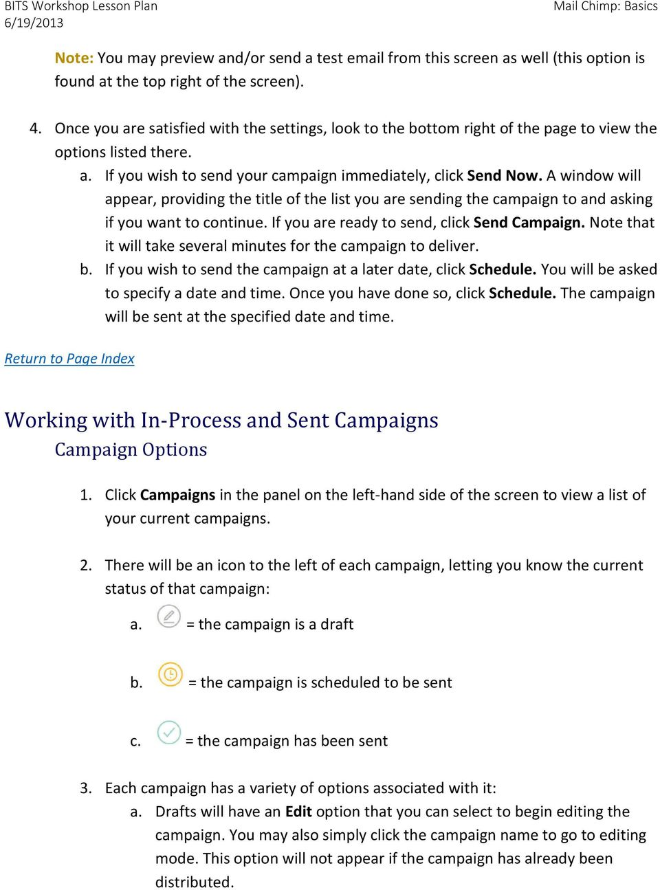 A window will appear, providing the title of the list you are sending the campaign to and asking if you want to continue. If you are ready to send, click Send Campaign.