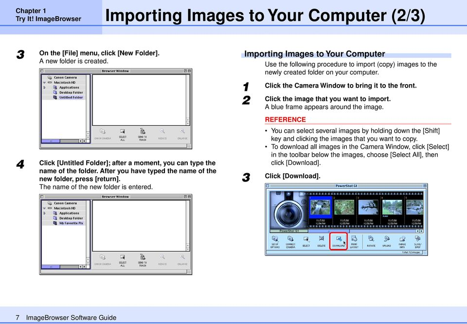Click the image that you want to import. A blue frame appears around the image. You can select several images by holding down the [Shift] key and clicking the images that you want to copy.