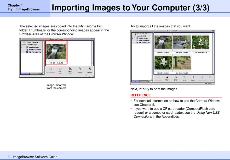 Image imported from the camera Next, let s try to print the images. For detailed information on how to use the Camera Window, see Chapter 5.