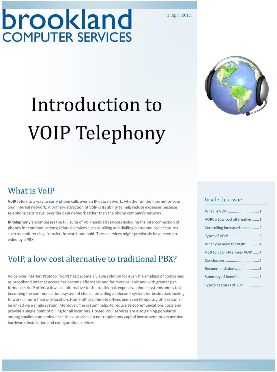 IP telephony encompasses the full suite of VoIP enabled services including the interconnection of phones for communications; related services such as billing and dialling plans; and basic features
