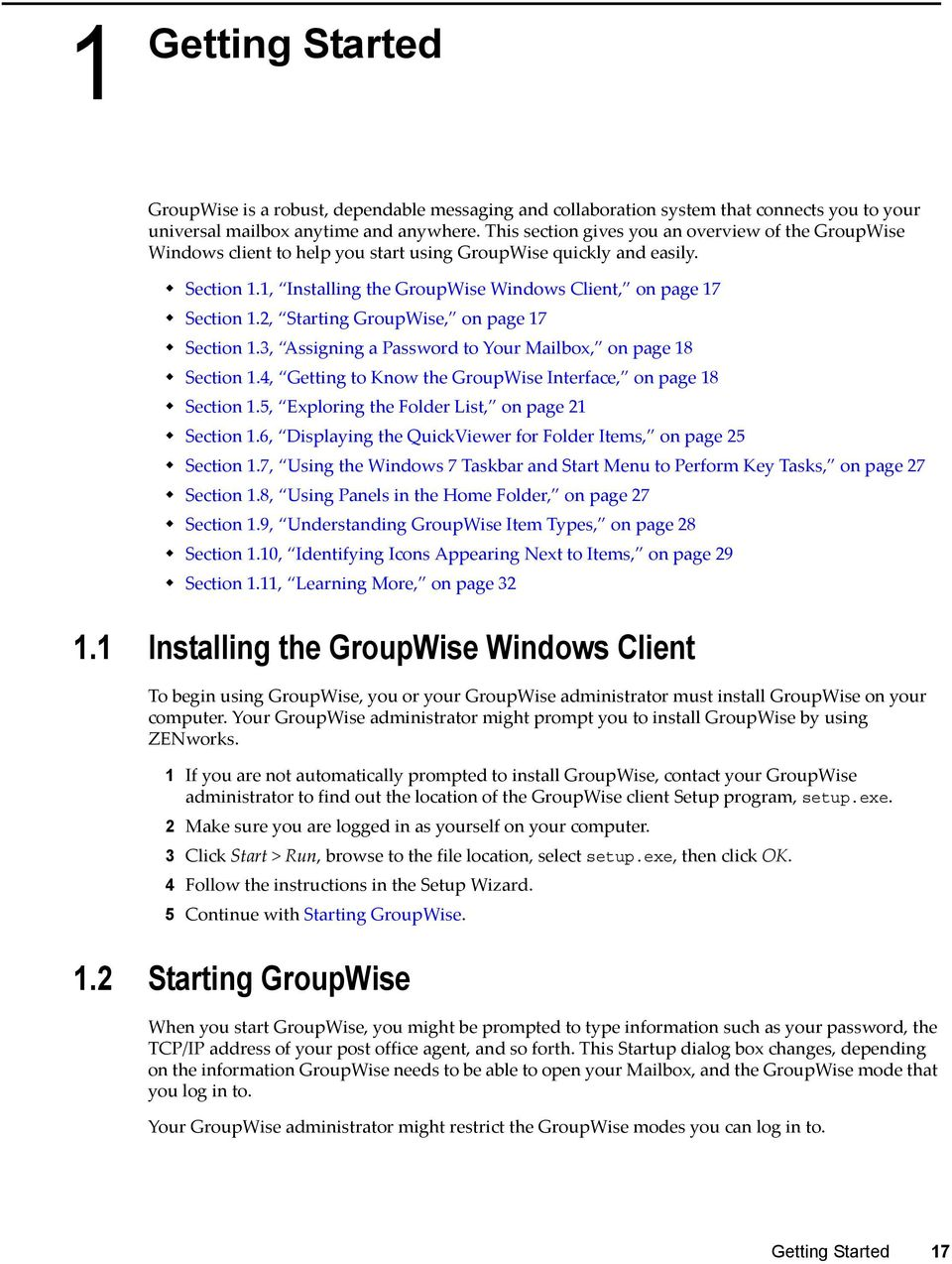 2, Starting GroupWise, on page 17 Section 1.3, Assigning a Password to Your Mailbox, on page 18 Section 1.4, Getting to Know the GroupWise Interface, on page 18 Section 1.