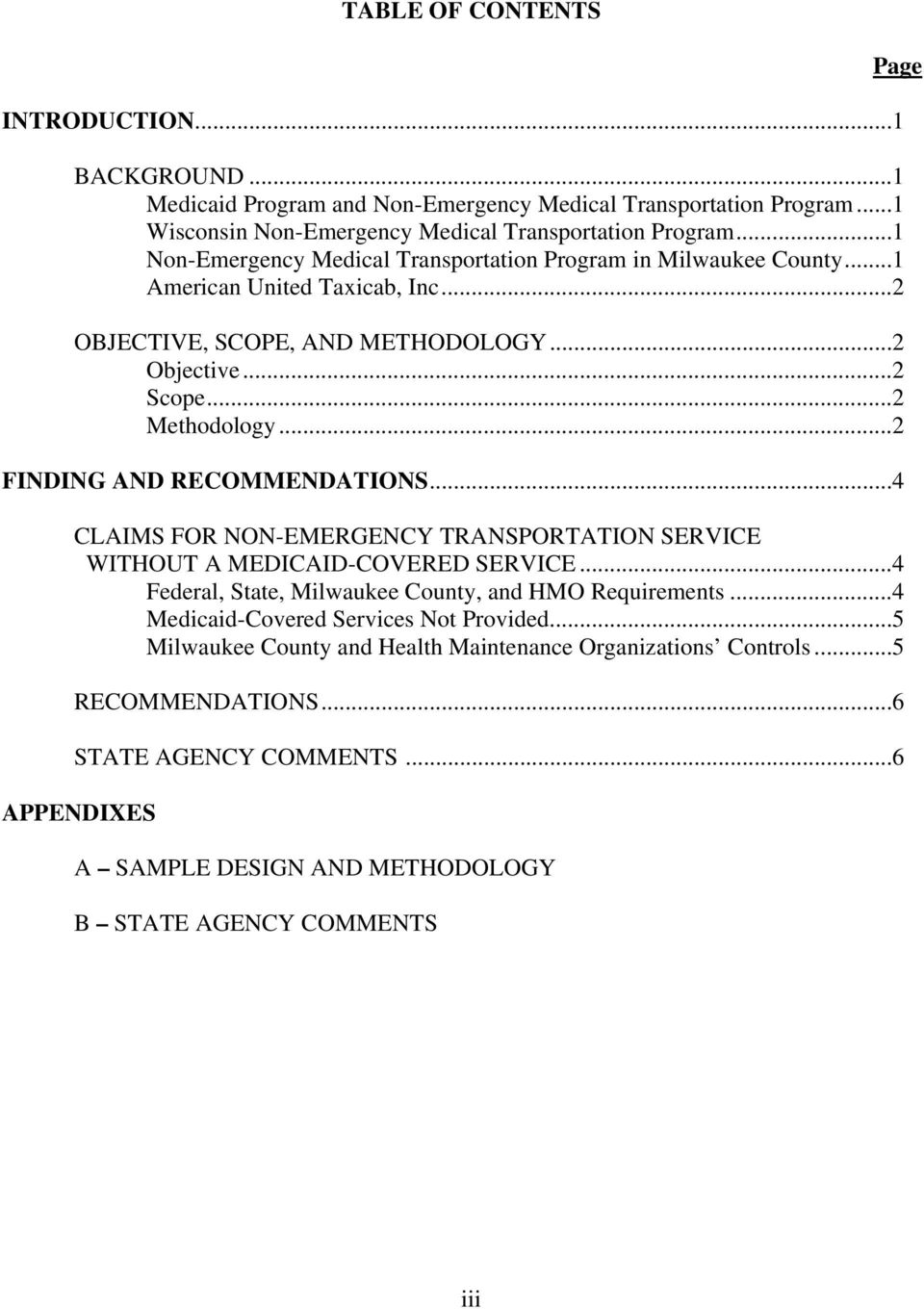 ..2 FINDING AND RECOMMENDATIONS...4 CLAIMS FOR NON-EMERGENCY TRANSPORTATION SERVICE WITHOUT A MEDICAID-COVERED SERVICE...4 Federal, State, Milwaukee County, and HMO Requirements.