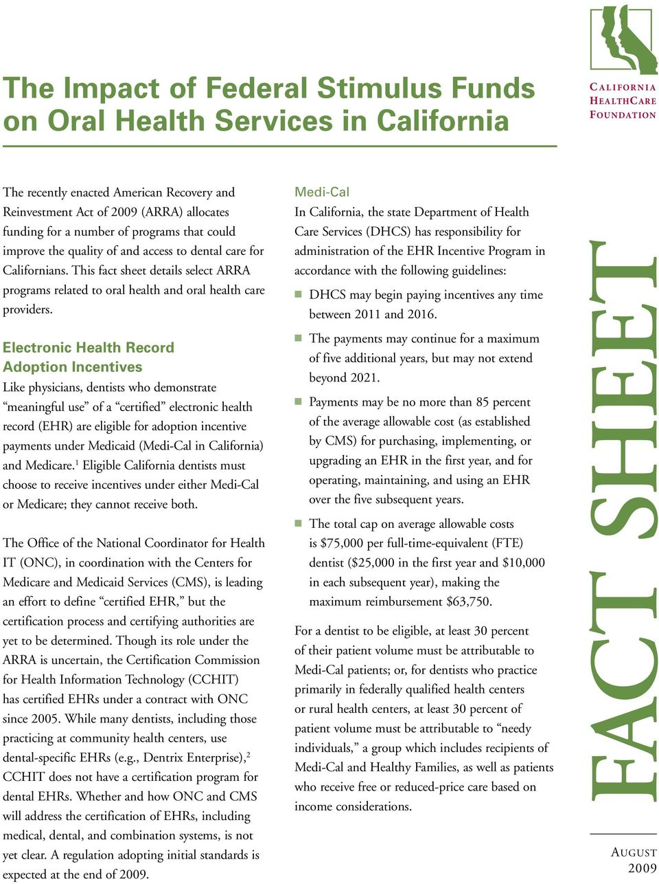 This fact sheet details select ARRA programs related to oral health and oral health care providers.