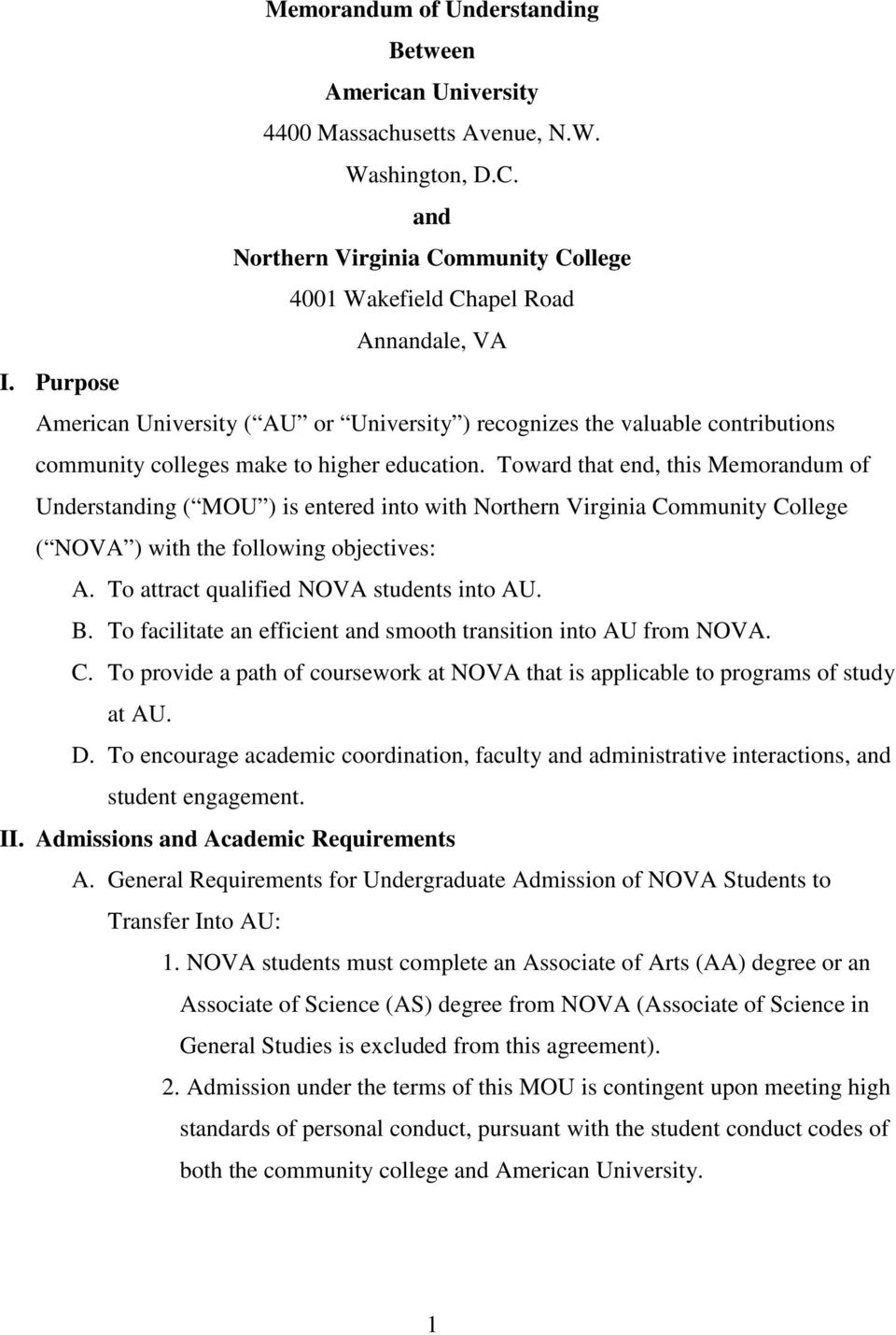 Toward that end, this Memorandum of Understanding ( MOU ) is entered into with Northern Virginia Community College ( NOVA ) with the following objectives: A.