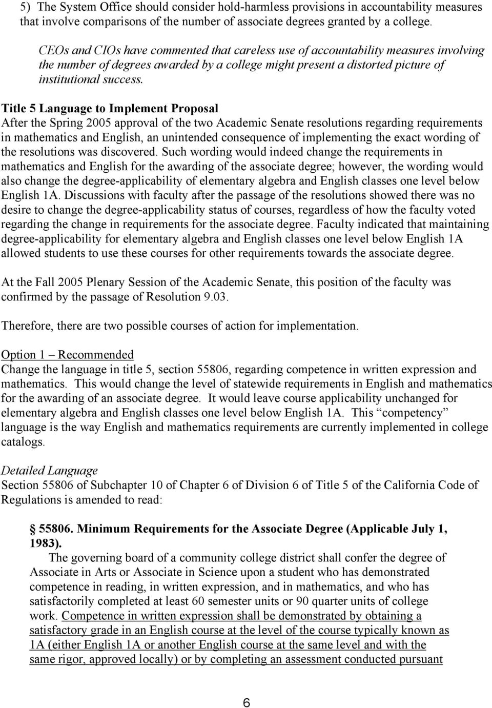 Title 5 Language to Implement Proposal After the Spring 2005 approval of the two Academic Senate resolutions regarding requirements in mathematics and English, an unintended consequence of