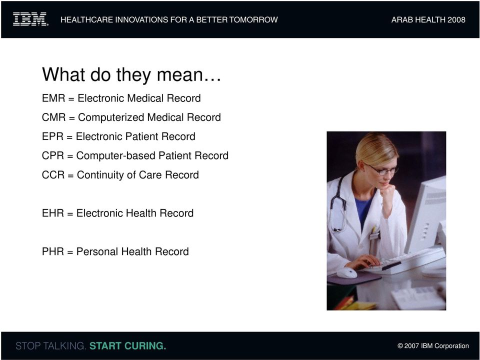 CPR = Computer-based Patient Record CCR = Continuity of Care